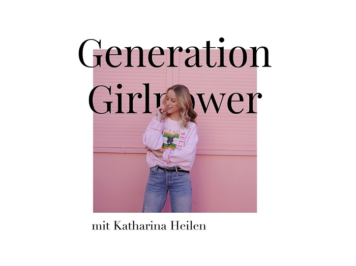 Katharina Heilen Podcast Generation Girlpower
